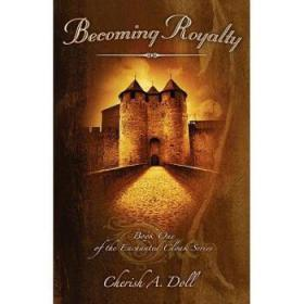 Becoming Royalty: Book One of the Enchante...
