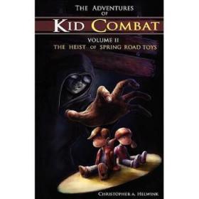 The Adventures of Kid Combat, Vol. 2: The ...