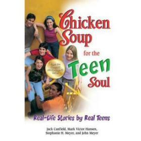 Chicken Soup for the Teen Soul: Real-Life ...