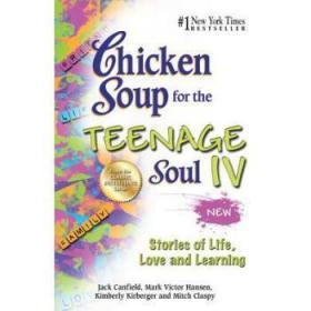 Chicken Soup for the Teenage Soul IV: Stor...
