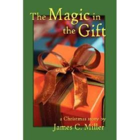 The Magic in the Gift: A Christmas Story