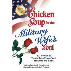 Chicken Soup for the Military Wife's Soul:...