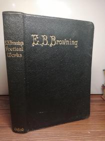 1911年  THE POETICAL WORKS OF ELIZABETH BARRETT BROWNING  全皮装帧  三面刷金  品好