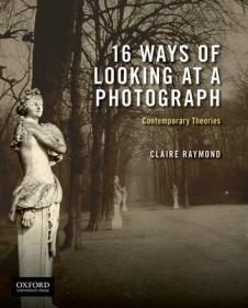 16 Ways of Looking at a Photograph : Contemporary Theories 观看照片的16种方式:当代理论