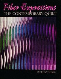 Fiber Expressions: The Contemporary Quilt