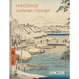 Hiroshige: Landscape, Cityscape Woodblock Prints in the Ashmolean Museum