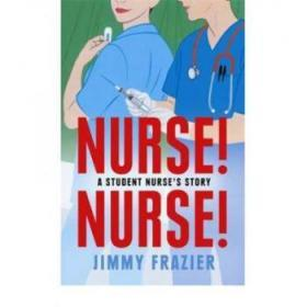 Nurse! Nurse!: A Student Nurse's Story