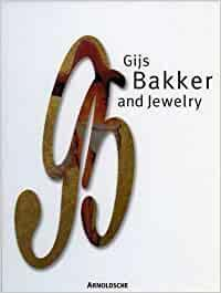 Gijs Bakker And Jewelry: Catalogue of Je