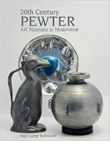 20th Century Pewter: Art Nouveau to Mode