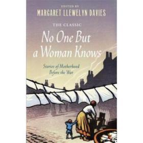 No One But a Woman Knows: Stories of Mothe...