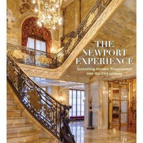 The Newport Experience Sustaining Historic Preservation into the 21st Century