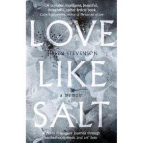 Love Like Salt: A Memoir