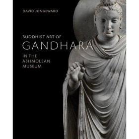 Buddhist Art of Gandhara In the Ashmolean Museum