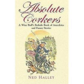 Absolute Corkers: A Wine Buff's Bedside Bo...