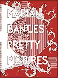 Marian Bantjes Pretty Pictures: The Comp
