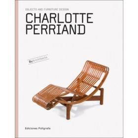 Charlotte Perriand Objects and Furniture Design, By Architects