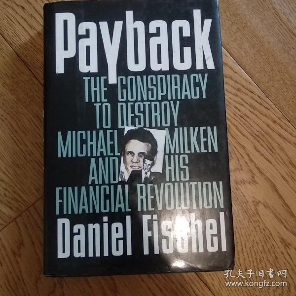 Payback:The Conspiracy to Destroy Michael Milken and His Financial Revolution