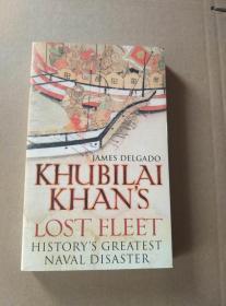KHUBILAI KHAN'S LOST FLEET(英文原版)