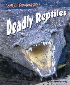 Wild Predators Deadly Reptiles Hardback
