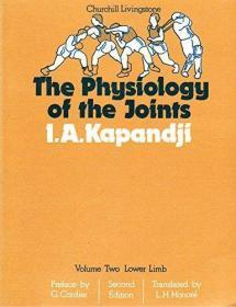 Physiology of the Joints: Lower Limb v. 2: Annotated Diagrams of the Mechanics of the Human Joint...