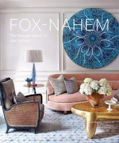 Fox-Nahem: The Design Vision of Joe Nahem  乔·纳海姆的设计理念