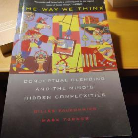 The Way We Think:Conceptual Blending And The Mind's Hidden Complexities