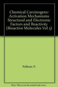 Chemical Carcinogens: Activation Mechanisms, Structural and Electronic Factors and Reactivity (Bi...