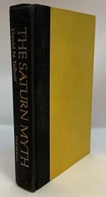 The Saturn Myth: A Reinterpretation of Rites and Symbols Illuminating Some of the Dark Corners of...