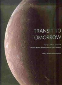 TRANSIT TO TOMORROW : FIFTY YEARS OF SPACE RESEARCH AT THE JOHNS HOPKINS UNIVERSITY APPLIED PHYSI...