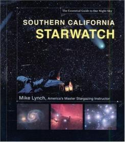 Southern California StarWatch: The Essential Guide to Our Night Sky