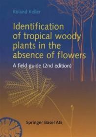Identification of Tropical Woody Plants in the Absence of Flowers: A Field Guide