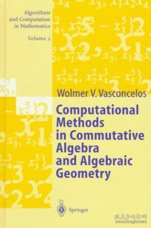 Computational Methods in Commutative Algebra and Algebraic Geometry.; (Algorithms and Commutation...