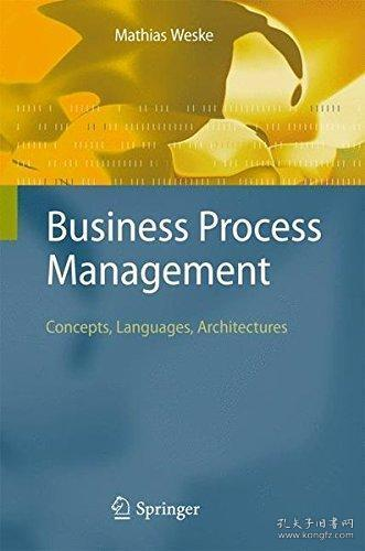 Business Process Management: Concepts, Languages, Architectures