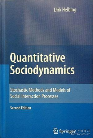 Quantitative Sociodynamics: Stochastic Methods and Models of Social Interaction Processes