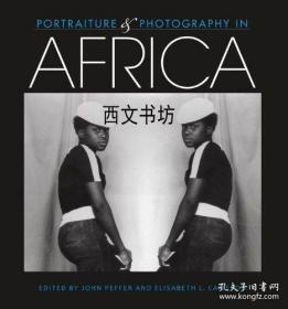 【包邮】2013年出版 Portraiture And Photography In Africa