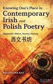 【包邮】2012年出版 Knowing One's Place In Contemporary Irish And Polish Poetry