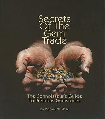 SecretsoftheGemTrade:TheConnoisseur'sGuidetoPreciousGemstones