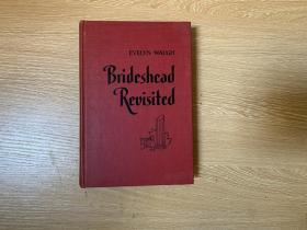 (私藏)Brideshead Revisited   伊夫林·沃《兴仁岭重临记》(旧地重游、故园风雨后) ,林以亮(宋淇)曾译部分,董桥:瓦欧是不滥情的。布面精装,1945年老版书