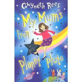 MY MUM'S FROM PLANET PLUTO  我的妈妈来自冥王星
