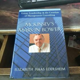 McKinseys Marvin Bower: Vision, Leadership, and the Creation of Management Consulting(麦肯锡) 精装 英文原版