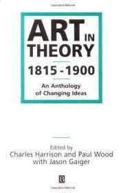 【现货】Art in Theory 1815-1900: An Anthology of Changing Ideas 理论艺术1815-1900:一部转变观念的选集