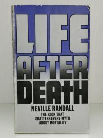 来世:打破死亡的神话 Life After Death:The Book that Shatters Every Myth about Mortality by Neville Randall(哲学)英文原版书