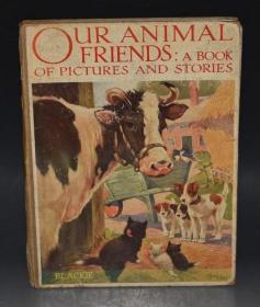 1910年Our Animal Friends 经典老画册《动物朋友逸趣故事图册》初版本 大象对开本巨册 32张套色水彩画彩图  尺幅超大 非常精美