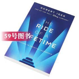 The Ride of a Lifetime 英文原版 一生的旅程:迪士尼CEO罗伯特·艾格传记 Walt Disney / Robert Iger