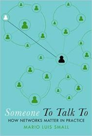 Someone To Talk To: How Networks Matter in Practice