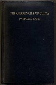 【包顺丰】The Currencies of China,《中国货币论》,Eduard Kann / 耿爱德(著),1927年上海别发书局出版,精装,珍贵中国经济史参考资料 !