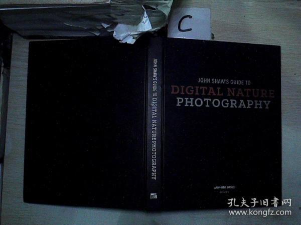 JOHN SHAW'S GUIDE TO DIGITAL NATURE PHOTOGRAPHY 萧伯纳的数字自然摄影指南(529)