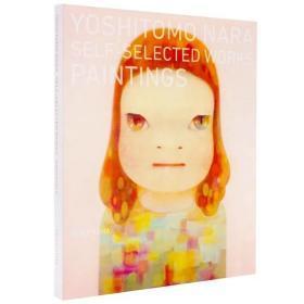 现货:正版奈良美智 Yoshitomo Nara:Self-selected Works 自选作品集油画集日英双语画册