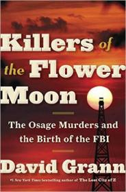 Killers of the Flower Moon  The Osage Murders an