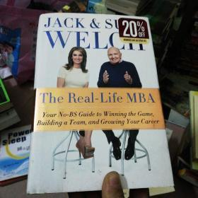 The Real-Life MBA: Your No-BS Guide to Winning the Game Building a Team and Growing Your Career